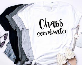 Chaos Mom Shirt Chaos Coordinator Shirt Chaos Mom Life Trendy T Shirts