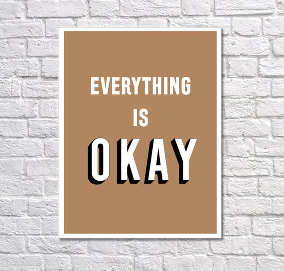 INSTANT DOWNLOAD - Everything is Okay, Digital Download, Typography Poster, Inspirational Poster, Office Decor, Motivation