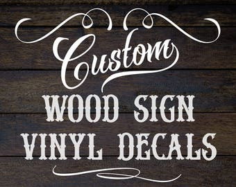 Custom Wood Sign Vinyl Decals - Decal Only