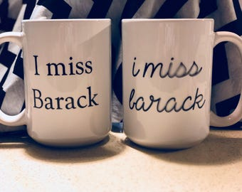 I miss Barack/Obama Coffee Mug 15oz
