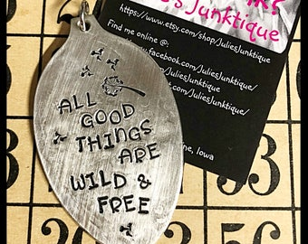 Stamped Vintage Upcycled Spoon Jewelry Pendant Charm - Quote - Henry David Thoreau - All Good Things Are Wild & Free