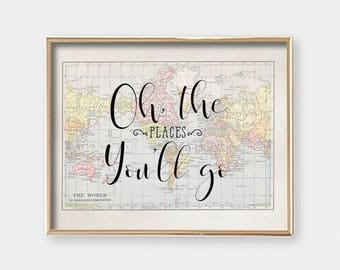 World Map Art Print - Oh The Places You'll Go - Horizontal - Graduation Gift - Nursery Art Print - Wall Art - Inspirational - SKU#421