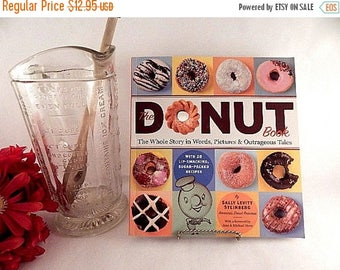 The Donut Book by Sally Levitt Steinberg Whole Story in Words Pictures and Outrageous Tales Donut Recipes How to Cookbook