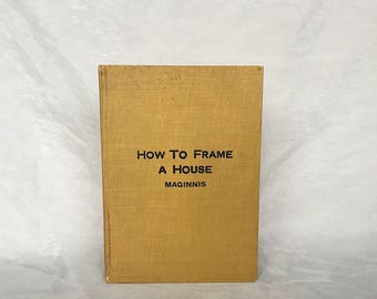 How To Frame A House - Antique Carpentry Book - DIY House Construction - Vintage Home Building Book - DIY House Building - Carpenter Gift