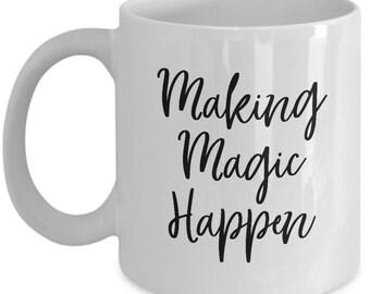 Making Magic Happen Disney Gift Mug Coffee Cup Inspirational Motivational