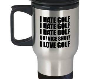 Hate Love Golf Funny Travel Mug Gift Golfing Nice Shot Putt Sports Fan Sarcastic Coffee Cup