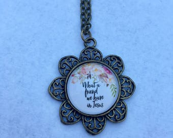 What a friend we have in Jesus - pendant necklace