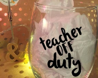 Teacher Off Duty 15 oz Stemless Wine Glass