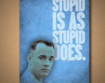 """Forrest Gump """"Stupid Is As Stupid Does"""" Quote Poster"""
