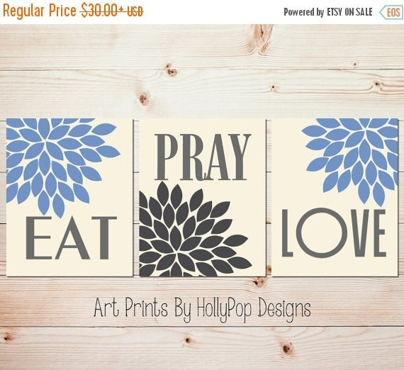 Modern Kitchen Wall Decor Eat Pray Love Trio By: Kitchen Wall Decor Eat Pray Love Art Prints Blue Gray Kitchen