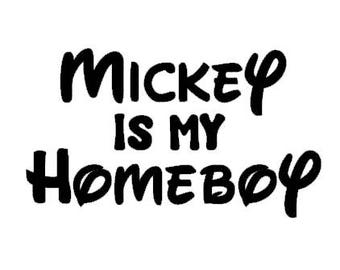 DIY MICKEY is My HOMEBOY baby kids boys mens adult Iron On Decal Custom Color Black Red White Gold