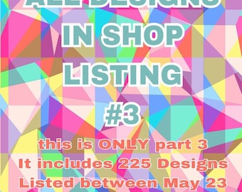 Part 3 only of the All Design Listings in Shop Package