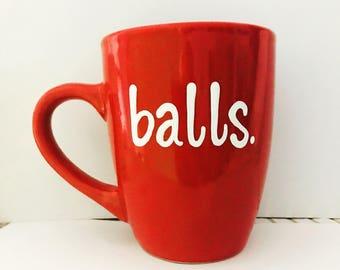 Balls- coffee mug- awesome- BALLS COFFEE MUG funny coffee mug hilarious mug- gifts for friends
