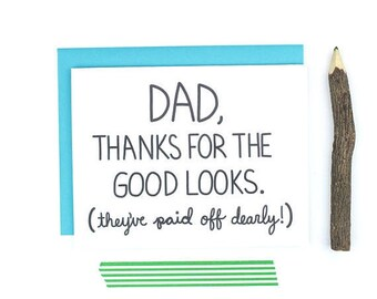 Moving SALE Funny Father's Day Card, Thanks Dad, Dad Thank You Card, Thanks For The Good Looks Dad, Dad Card, Card For Dad,