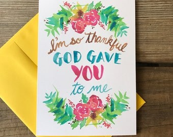 God Gave You to Me Notecard -- Watercolor Greeting Card, Hand Lettering, Quotes