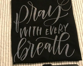 Pray tshirt, ladies with every breath, Christian tshirts, XS to XL