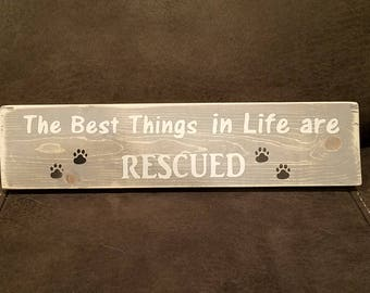 """""""The Best Things in Life are Rescued"""" - Wooden Sign"""