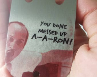 You Done Messed Up A-A-Ron Bottle Opener-- Key and Peele Substitute Teacher- Funny Card Style Bottle Opener- Beer Lover Gift- Funny Gift