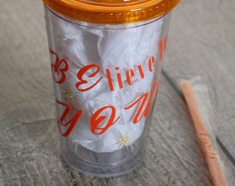 BElieve in YOUrself Tumbler with straw