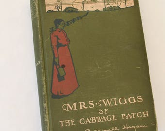 Mrs. Wiggs of The Cabbage Patch, Antique Book, 1903, Alice Caldwell Hegan