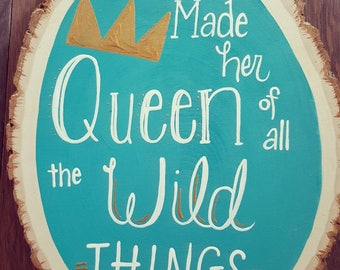 Queen of the Wild Things, Nursery, First Birthday Party, Wild One, Where the Wild Things Are, Wooden SIGN