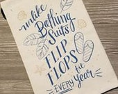 Unlike Bathing Suits Flip Flops Fit Every Year Flour Sack Towel| Towel| Housewarming| Hostess Gift| Kitchen Decor| Kitchen Humor| Dish Towel
