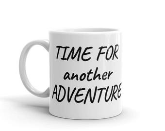 Time for another adventure mug