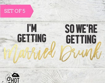 Bachelorette Party - Iron on Decal - I'm Getting Married - So We're Getting Drunk - Tank Top - T Shirt - Bride To Be - Bride Gift- DIY - A9