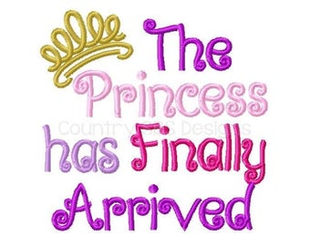 The Princess has Finally Arrived Embroidery Design 5x5 -INSTANT DOWNLOAD-