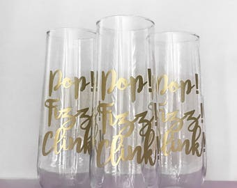 Pop! Fizz! Clink! Champagne Glasses; Cheers; Champagne flutes, Champagne Glasses; Bachelorette Party; Birthday; Celebrate