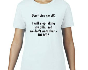 White humorous tshirts for women - viewer discretion advised!