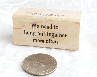 Hang Out Together Rubber stamp by Custer's Last Stamp, Phrase Stamp, Card Sentiment Stamp Hang Out STamp, Friend  Stamp, Handmade Card Stamp