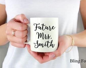 Future Mrs Mug, Engagement Mug, Futures Mrs Mug, Engagement Gift Mug, Mug Engagement Gift, Personalized Mug