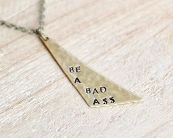 Be A Bad Ass Necklace