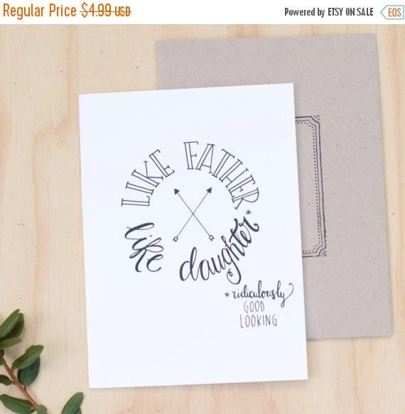 ON SALE Funny Father of the bride card, Father's Day, daddy's girl, like father like daughter, ridiculously good looking, hand lettered, hip