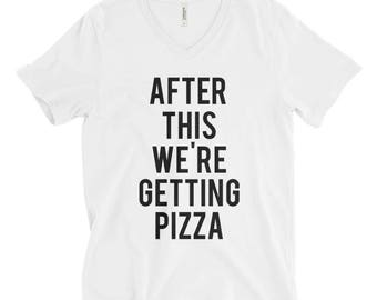 RESERVED 10 V-NECK Shirts: After This We're Getting PIZZA Unisex fit T-Shirt - Bridesmaid Getting Ready Outfit - Bride Outfit - Robe - gifts