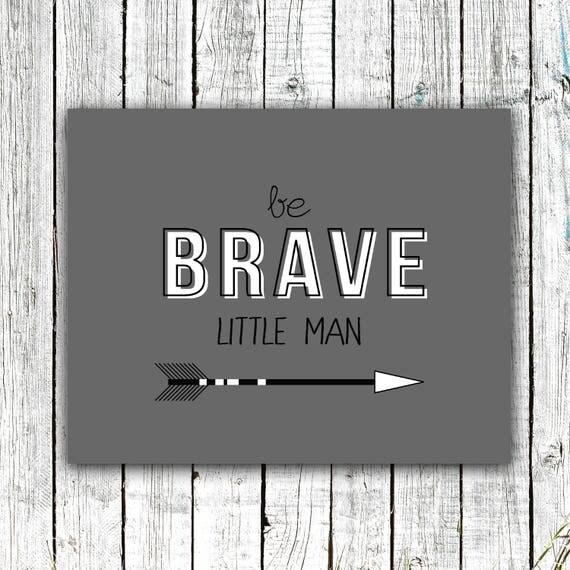 Nursery Printable, Be Brave Little Man, Tribal Arrow,  Digital Download Multiple Sizes #656