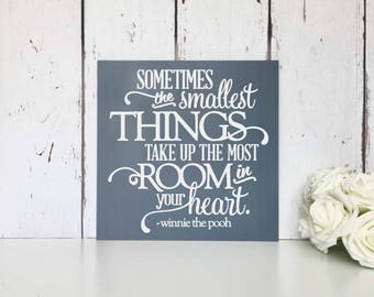Sometimes The Smallest Things Take Up The Most Room In Your Heart   MDF Sign   Wall Art   Winnie   Pooh   Quote   Nursery   Decor
