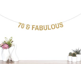 70 & Fabulous Banner, 70th Birthday Banner, Birthday Party, Happy 70th Birthday, Party Banner,70, Seventy, Seventieth Birthday Banner