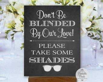 Sunglasses Wedding Sign, Chalkboard Style, Printable, Don't Be Blinded By Our Love, Take Some Shades (#SD12C)