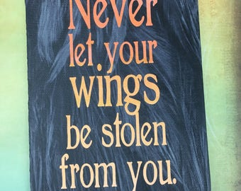 Never Let You Wings Be Stolen from You Art Canvas Inspired by Maleficent Quote