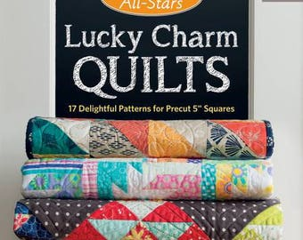"""Lucky Charm Quilts - Moda All Stars Patterns for Precut 5"""" Squares"""