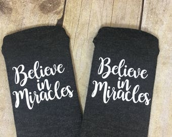 Believe In Miracles,IVF, IUI, Motivational Socks, Delivery, Labor Baby, Miracle Baby, Infertility, Gift
