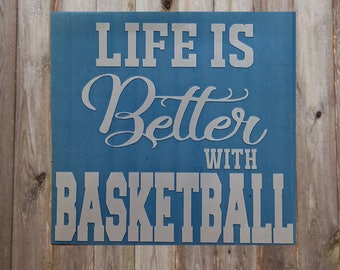 Quick Sale - Life is Better with Basketball Vinyl Decal