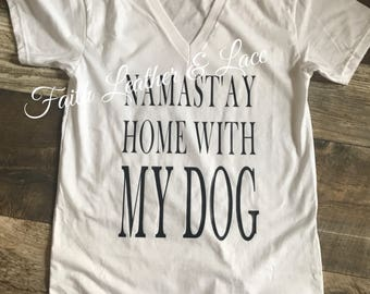 Namast'ay Home With My Dog - Dogmom- Furbabies- Dogs - Puppies