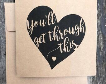 You'll Get Through This card - divorce / break-up / job loss / sympathy /encouragement