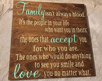Family Isn't Always Blood Wooden Sign