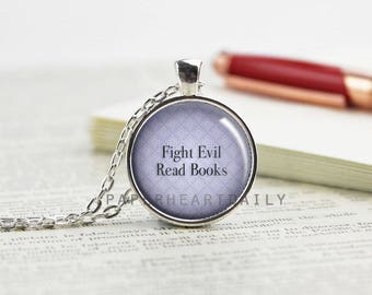Fight Evil Read Books - Book Quote Pendant- Bookworm for Her - Book Jewelry - Literary Pendant - Book Gifts - Purple Book Charm -  (B6991)