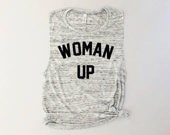 Woman up, Woman up shirt, woman up tank, Girl power, feminist shirt, feminist, feminism, workout tank, gym tank, running tank, nevertheless