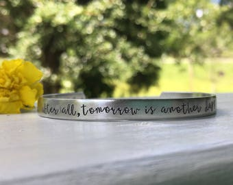 Custom cuff bracelet | Friend gift | After all, tomorrow is another day! -Scarlett O'Hara - Gone with the wind inspired bracelet